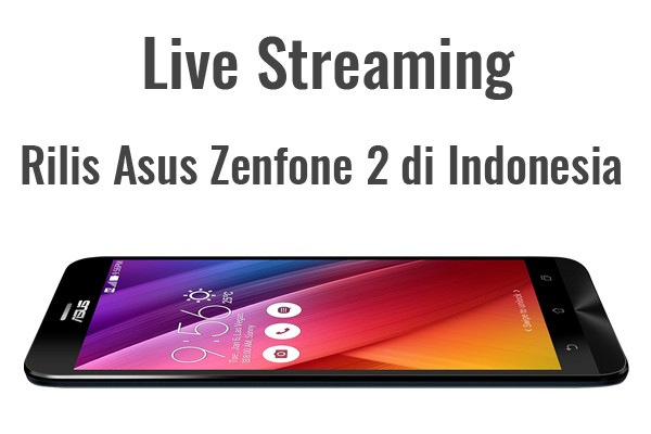 live streaming asus zenfone 2 indonesia