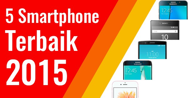 5 Smartphone Terbaik di Tahun 2015